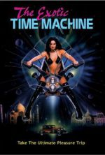 Watch The Exotic Time Machine Projectfreetv