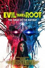 Watch Evil Takes Root Projectfreetv