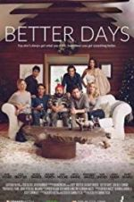 Watch Better Days Online Projectfreetv