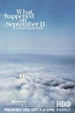 Watch What Happened on September 11 Online Projectfreetv