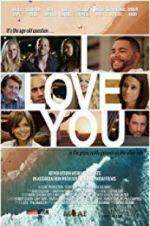 Watch I Love You Online Projectfreetv