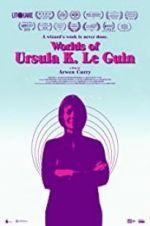 Watch Worlds of Ursula K. Le Guin Online Projectfreetv
