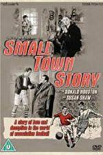Watch Small Town Story Online