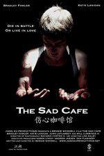 Watch The Sad Cafe Online