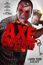 Watch Axe Murdering with Hackley Online