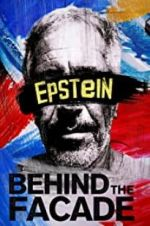 Watch Epstein: Behind the Fa�ade Projectfreetv