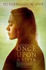 Watch Once Upon a River Projectfreetv