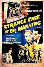 Watch The Strange Case of Dr. Manning Projectfreetv