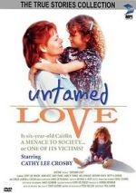 Watch Untamed Love Projectfreetv