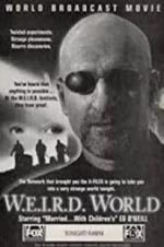 Watch W.E.I.R.D. World Projectfreetv
