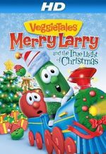 Watch VeggieTales: Merry Larry and the True Light of Christmas Projectfreetv